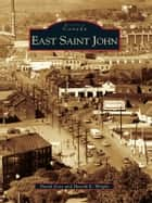 East Saint John ebook by David Goss, Harold E. Wright