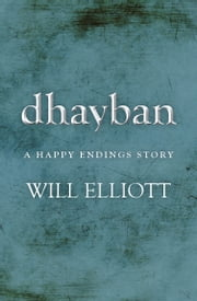 Dhayban - A Happy Endings Story ebook by Will Elliott