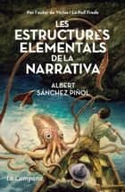 Les estructures elementals de la narrativa ebook by