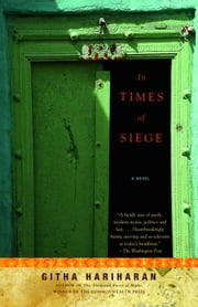 In Times of Siege - A Novel ebook by Githa Hariharan