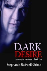 Dark Desire ebook by Stephanie Bedwell-Grime
