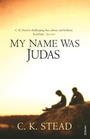 My Name Was Judas ebook by Dr C. K. Stead
