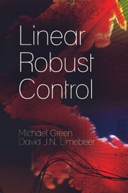 Linear Robust Control ebook by Michael Green