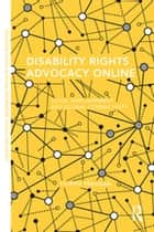 Disability Rights Advocacy Online ebook by Filippo Trevisan