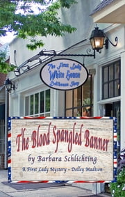 The Blood Spangled Banner ebook by Barbara Schlichting