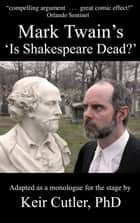 Mark Twain's 'Is Shakespeare Dead?' ebook by Keir Cutler