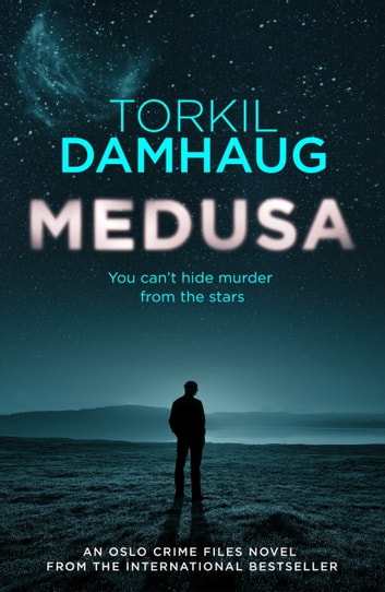 Medusa (Oslo Crime Files 1) - A sleek, gripping psychological thriller that will keep you hooked ebook by Torkil Damhaug