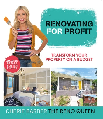 Renovating for Profit - Transform your property on a budget ebook by Cherie Barber