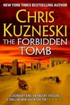 The Forbidden Tomb ebook by Chris Kuzneski