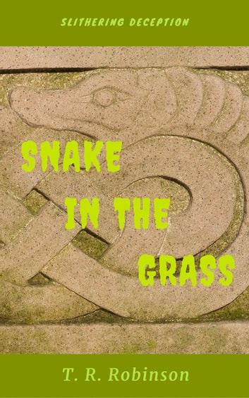 Snake in the Grass - Bitches, #3 ebook by T. R. Robinson