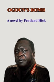 Ogoun's Bomb: A Novel ebook by Pentland Hick