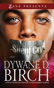 Silent Cry - A Novel ebook by Dywane D. Birch