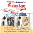 Chicken Soup for the Soul: Teens Talk High School - 101 Stories of Life, Love, and Learning for Older Teens audiobook by Jack Canfield, Mark Victor Hansen, Amy Newmark,...