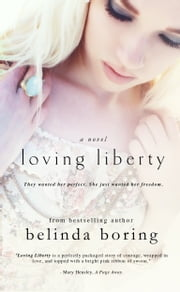 Loving Liberty ebook by Belinda Boring