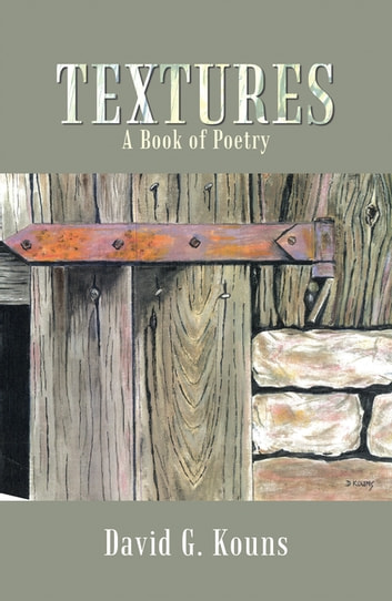 Textures - A Book of Poetry ebook by David G. Kouns