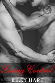 Losing Control ebook by Riley Hart