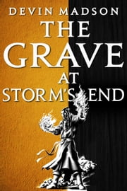 The Grave at Storm's End ebook by Devin Madson