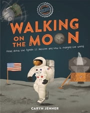 Imagine You Were There... Walking on the Moon ebook by Caryn Jenner