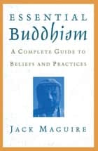 Essential Buddhism ebook by Jack Maguire