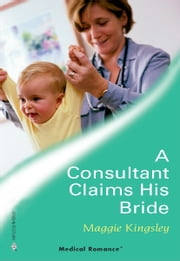 A Consultant Claims His Bride ebook by Maggie Kingsley