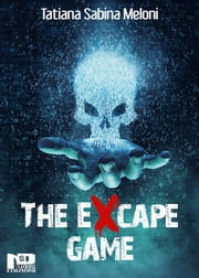The Excape Game eBook by Tatiana Sabina Meloni