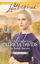 An Amish Harvest 電子書 by Patricia Davids