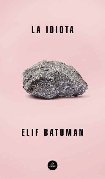 La idiota eBook by Elif Batuman