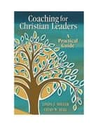 Coaching for Christian Leaders ebook by Chad Hall,Linda Miller