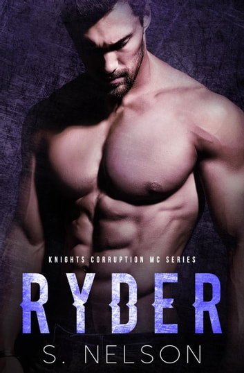 Ryder - Knights Corruption MC Series, #5 ebook by S. Nelson