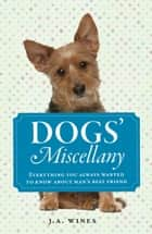 Dogs' Miscellany ebook by J. A. Wines