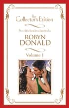 Robyn Donald - The Collector's Edition Volume 1 - 5 Book Box Set ebook by Robyn Donald