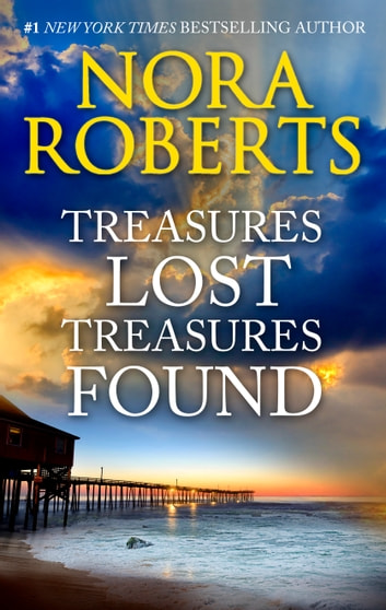 Treasures Lost, Treasures Found - A Bestselling Intriguing Novel of Suspense ebook by Nora Roberts