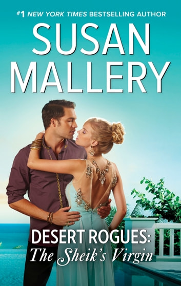 Desert Rogues: The Sheik's Virgin ebook by Susan Mallery