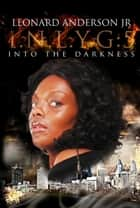 I.N.L.Y.G. 5: Into The Darkness ebook by Leonard Anderson Jr