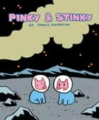 Pinky & Stinky ebook by James Kochalka