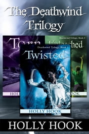 The Deathwind Trilogy Box Set (Books 1-3) - Deathwind Trilogy, #4 ebook by Holly Hook