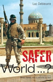 A Safer World ebook by Debieuvre Luc