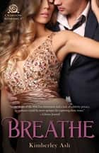 Breathe ebook by Kimberley Ash