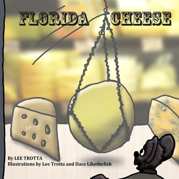 Florida Cheese ebook by Lee Trotta