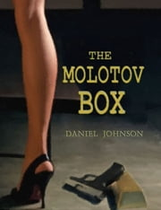 The Molotov Box ebook by Daniel Johnson