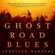 Ghost Road Blues audiobook by Jonathan Maberry