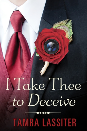 I Take Thee to Deceive ebook by Tamra Lassiter
