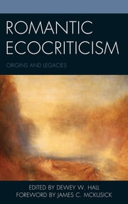 Romantic Ecocriticism - Origins and Legacies ebook by Dewey W. Hall, James C. McKusick, Colin Carman,...