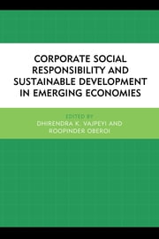 Corporate Social Responsibility and Sustainable Development in Emerging Economies ebook by Dhirendra K. Vajpeyi,Roopinder Oberoi,Swapan K. Bala,Munim Kumar Barai,K. V. Bhanu Murthy,Antonio Buainain,Tom Cockburn,Freek Cronjé,Vanessa Duarte,Constantin Holzer,Khosro S. Jahdi,Rabi N. Kar,Roopinder Oberoi,C Pomare,Marie dela Rama,Suzanne Reyneke,Miguel Rocha de Sousa,Dhirendra K. Vajpeyi