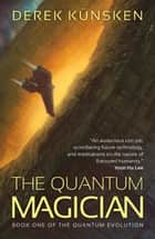 The Quantum Magician eBook by Derek Künsken