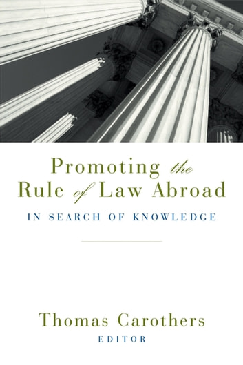 Promoting the Rule of Law Abroad - In Search of Knowledge ebook by