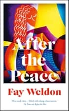 After the Peace ebook by Fay Weldon