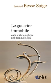 Le guerrier immobile ebook by Bertrand BESSE SAIGE