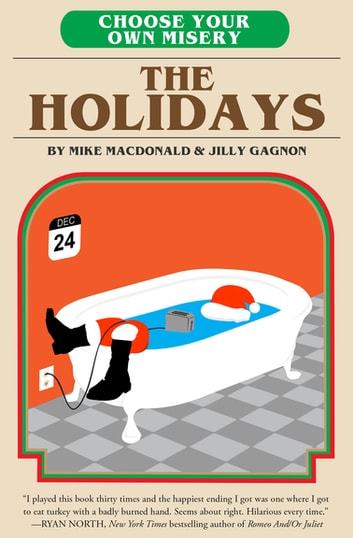 Choose Your Own Misery: The Holidays ebook by Mike MacDonald,Jilly Gagnon