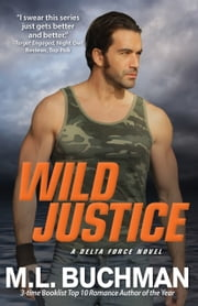 Wild Justice ebook by M. L. Buchman